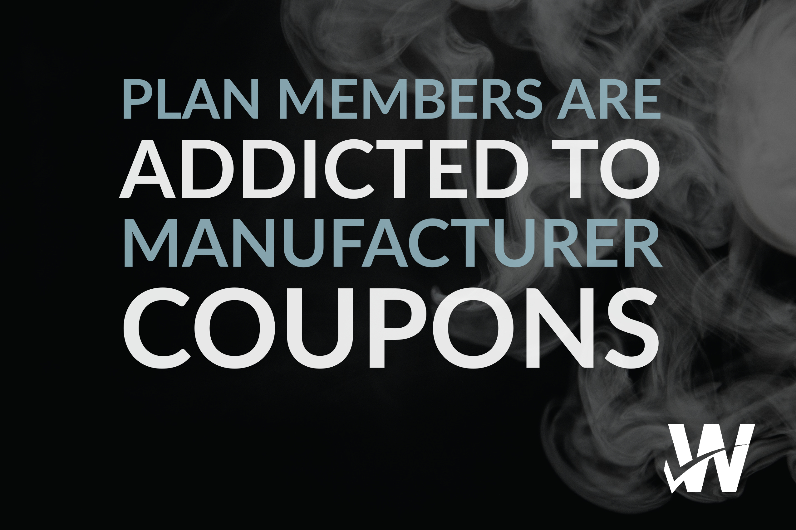 Plan Members Are Addicted to Manufacturer Coupons